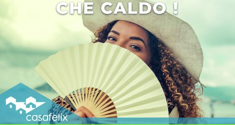 Casafelix consiglia: i nostri trucchetti per affrontare il caldo alle porte!
